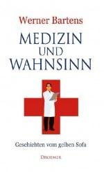 Medizin und Wahnsinn. Geschichten vom gelben Sofa